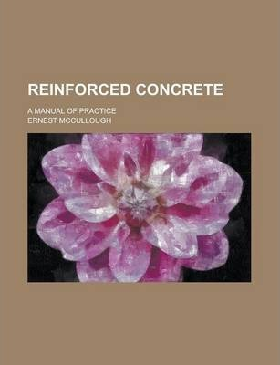 Reinforced Concrete; A Manual of Practice