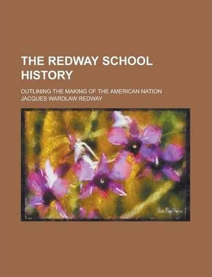 The Redway School History; Outlining the Making of the American Nation