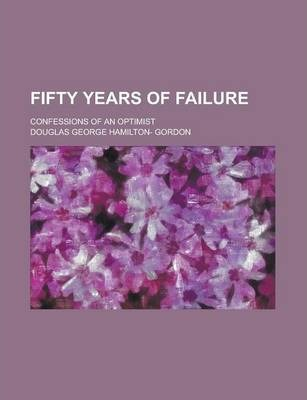 Fifty Years of Failure; Confessions of an Optimist