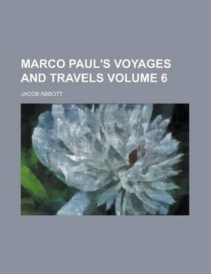 Marco Paul's Voyages and Travels Volume 6