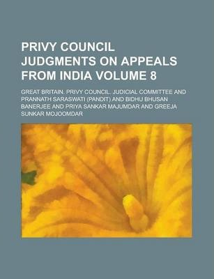 Privy Council Judgments on Appeals from India Volume 8