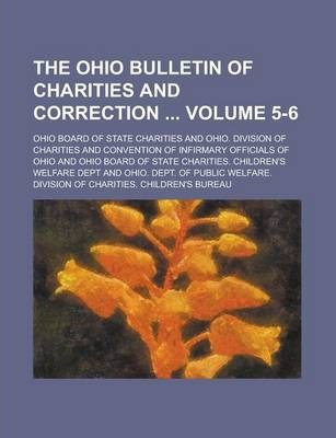 The Ohio Bulletin of Charities and Correction Volume 5-6