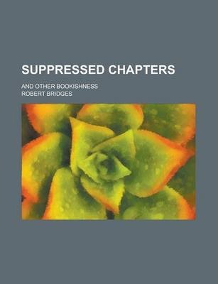 Suppressed Chapters; And Other Bookishness