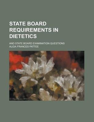 State Board Requirements in Dietetics; And State Board Examination Questions
