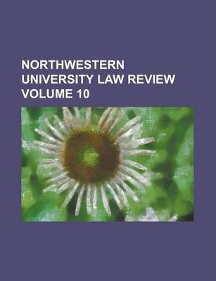 Northwestern University Law Review Volume 10