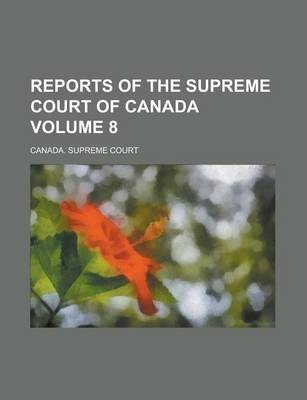 Reports of the Supreme Court of Canada Volume 8