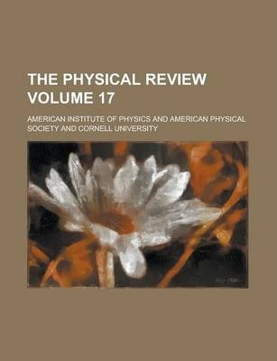The Physical Review Volume 17