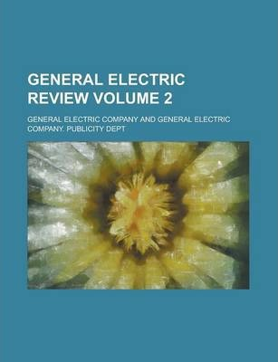 General Electric Review Volume 2