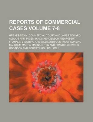 Reports of Commercial Cases Volume 7-8