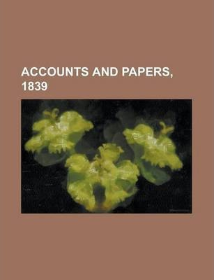 Accounts and Papers, 1839