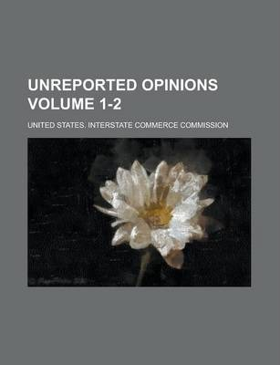 Unreported Opinions Volume 1-2