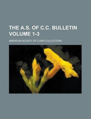 The A.S. of C.C. Bulletin Volume 1-3