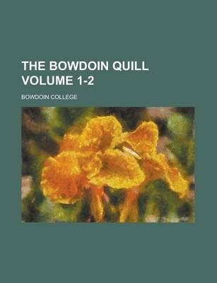 The Bowdoin Quill Volume 1-2