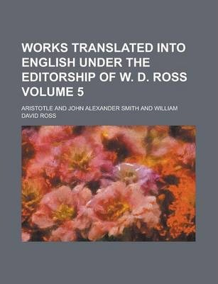 Works Translated Into English Under the Editorship of W. D. Ross Volume 5