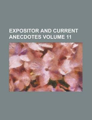 Expositor and Current Anecdotes Volume 11