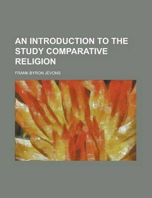 An Introduction to the Study Comparative Religion