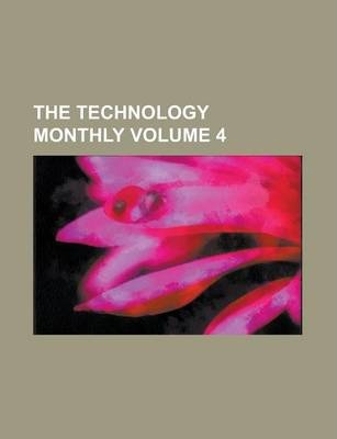 The Technology Monthly Volume 4