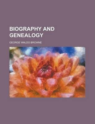 Biography and Genealogy