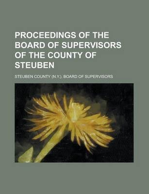Proceedings of the Board of Supervisors of the County of Steuben