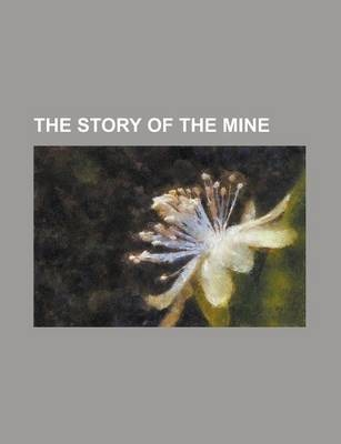 The Story of the Mine