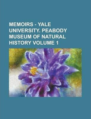 Memoirs - Yale University. Peabody Museum of Natural History Volume 1