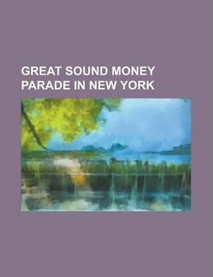 Great Sound Money Parade in New York