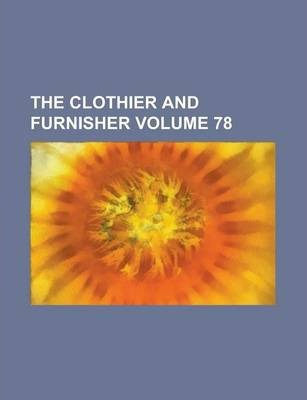 The Clothier and Furnisher Volume 78