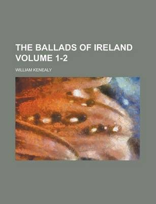 The Ballads of Ireland Volume 1-2