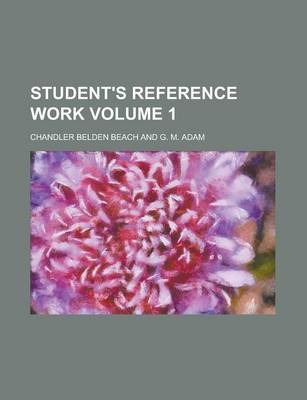 Student's Reference Work Volume 1