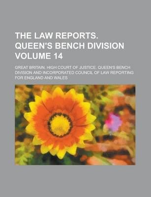 The Law Reports. Queen's Bench Division Volume 14