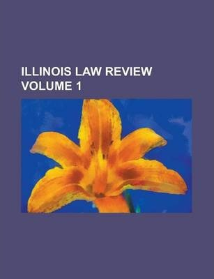 Illinois Law Review Volume 1