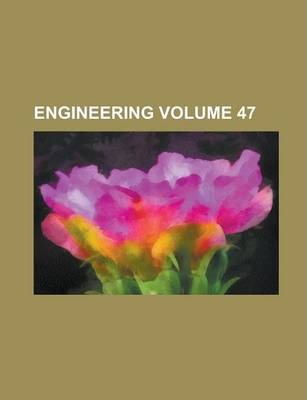 Engineering Volume 47