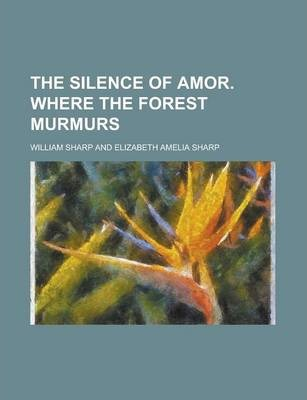 The Silence of Amor. Where the Forest Murmurs
