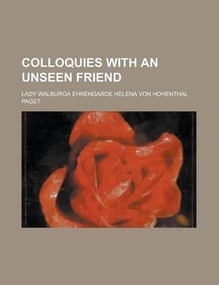 Colloquies with an Unseen Friend