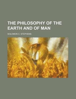 The Philosophy of the Earth and of Man