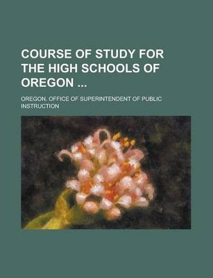 Course of Study for the High Schools of Oregon