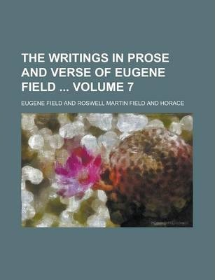The Writings in Prose and Verse of Eugene Field Volume 7