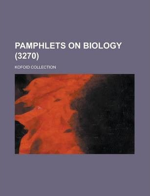 Pamphlets on Biology; Kofoid Collection (3270 )