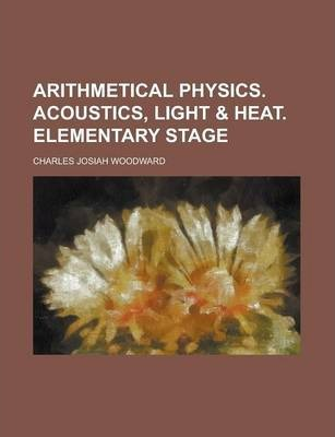 Arithmetical Physics. Acoustics, Light & Heat. Elementary Stage