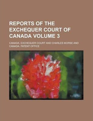 Reports of the Exchequer Court of Canada Volume 3