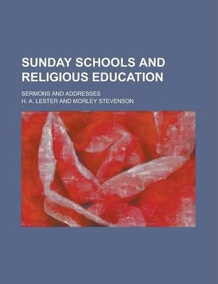Sunday Schools and Religious Education; Sermons and Addresses