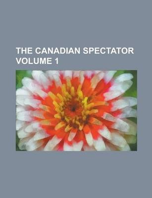 The Canadian Spectator Volume 1