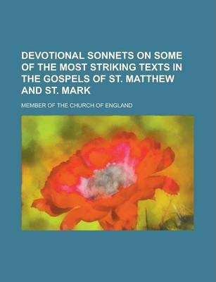 Devotional Sonnets on Some of the Most Striking Texts in the Gospels of St. Matthew and St. Mark