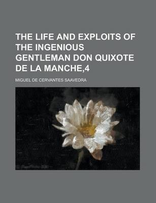 The Life and Exploits of the Ingenious Gentleman Don Quixote de La Manche,4