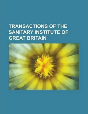 Transactions of the Sanitary Institute of Great Britain