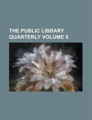 The Public Library Quarterly Volume 8