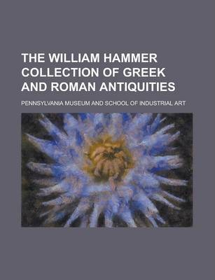 The William Hammer Collection of Greek and Roman Antiquities