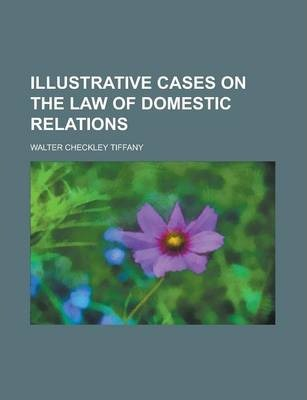 Illustrative Cases on the Law of Domestic Relations