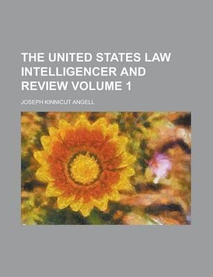 The United States Law Intelligencer and Review Volume 1