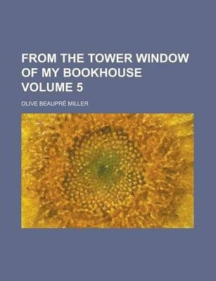 From the Tower Window of My Bookhouse Volume 5
